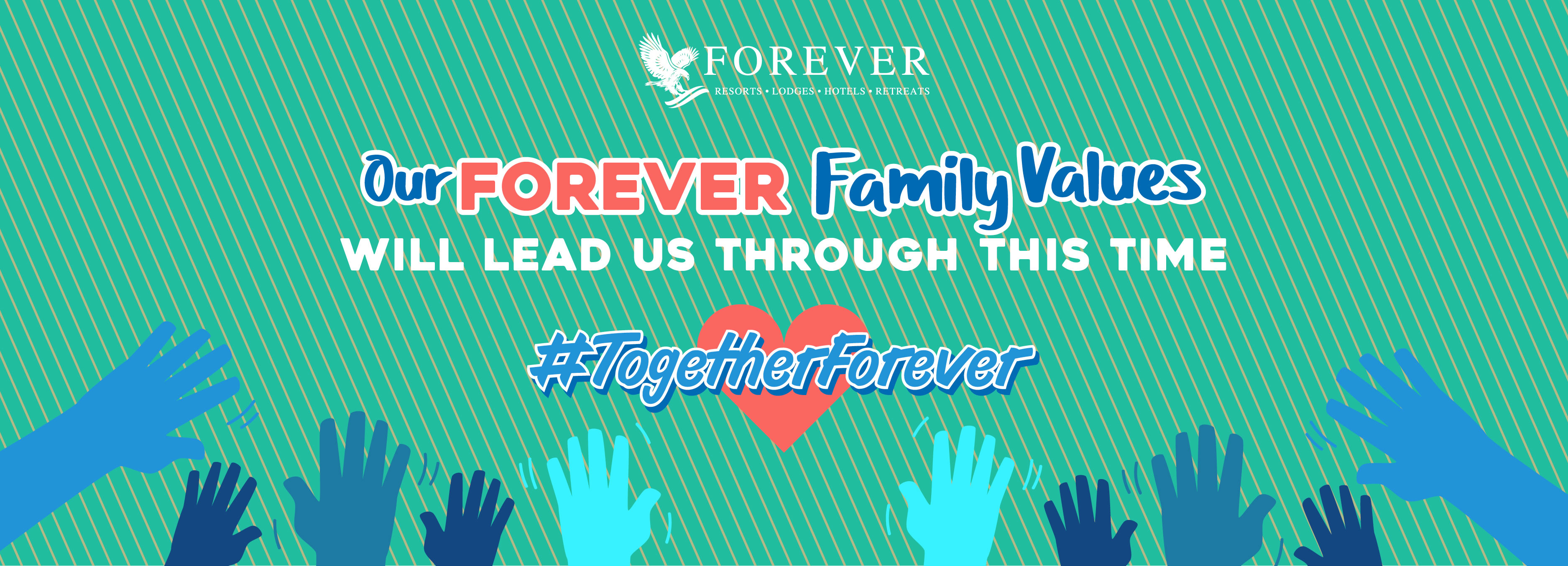 Our FOREVER family values will lead us through this time